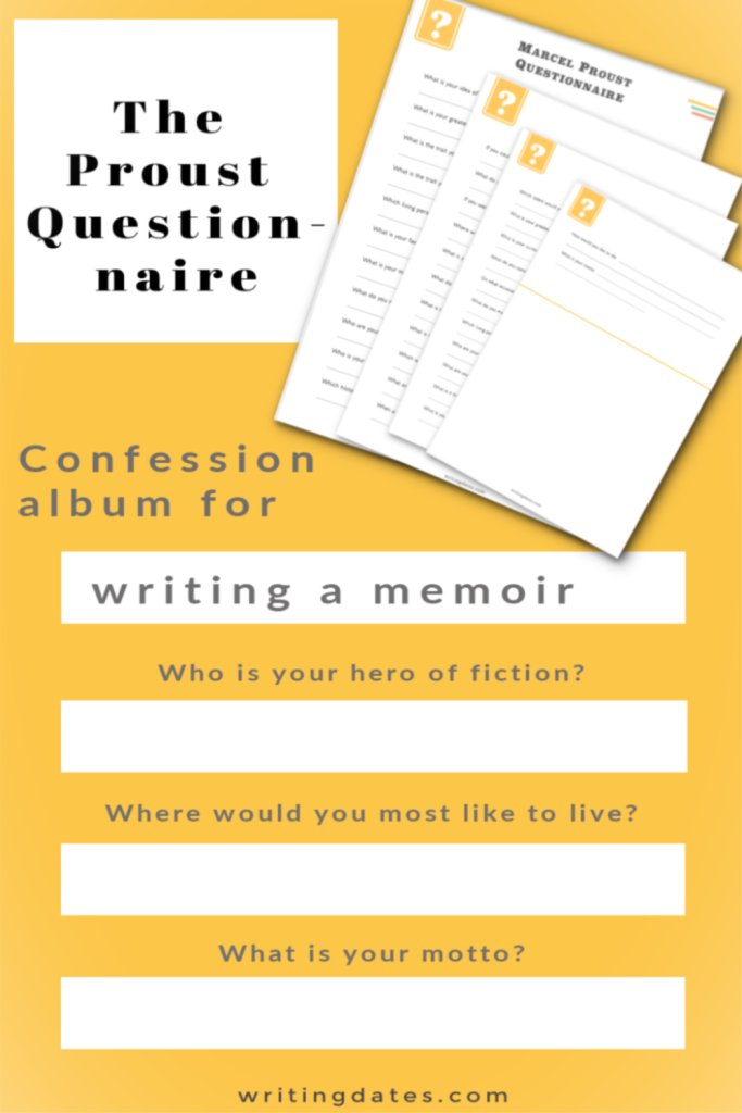 Make a confession album with the Marcel Proust questionnaire for when you are writing a memoir