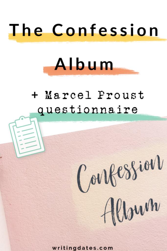 The confession album + Marcel Proust questionnaire